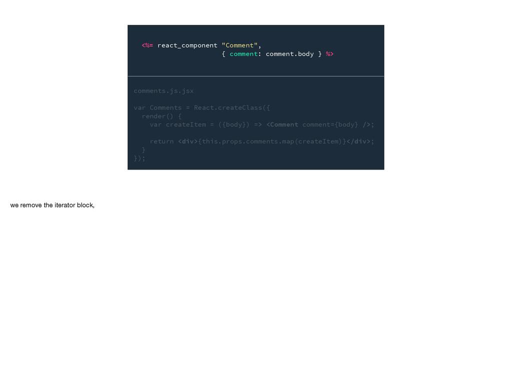 """<%= react_component """"Comment"""", { comment: comme..."""