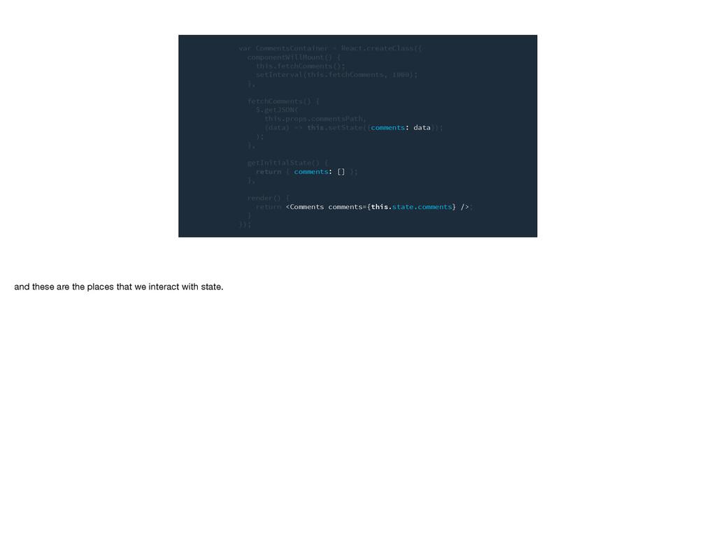 var CommentsContainer = React.createClass({ com...