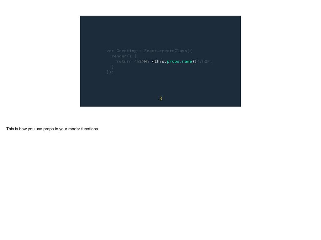 var Greeting = React.createClass({ render() { r...