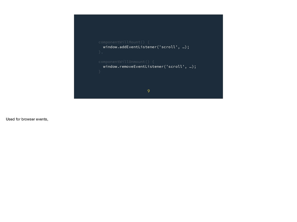 componentWillMount() { window.addEventListener(...