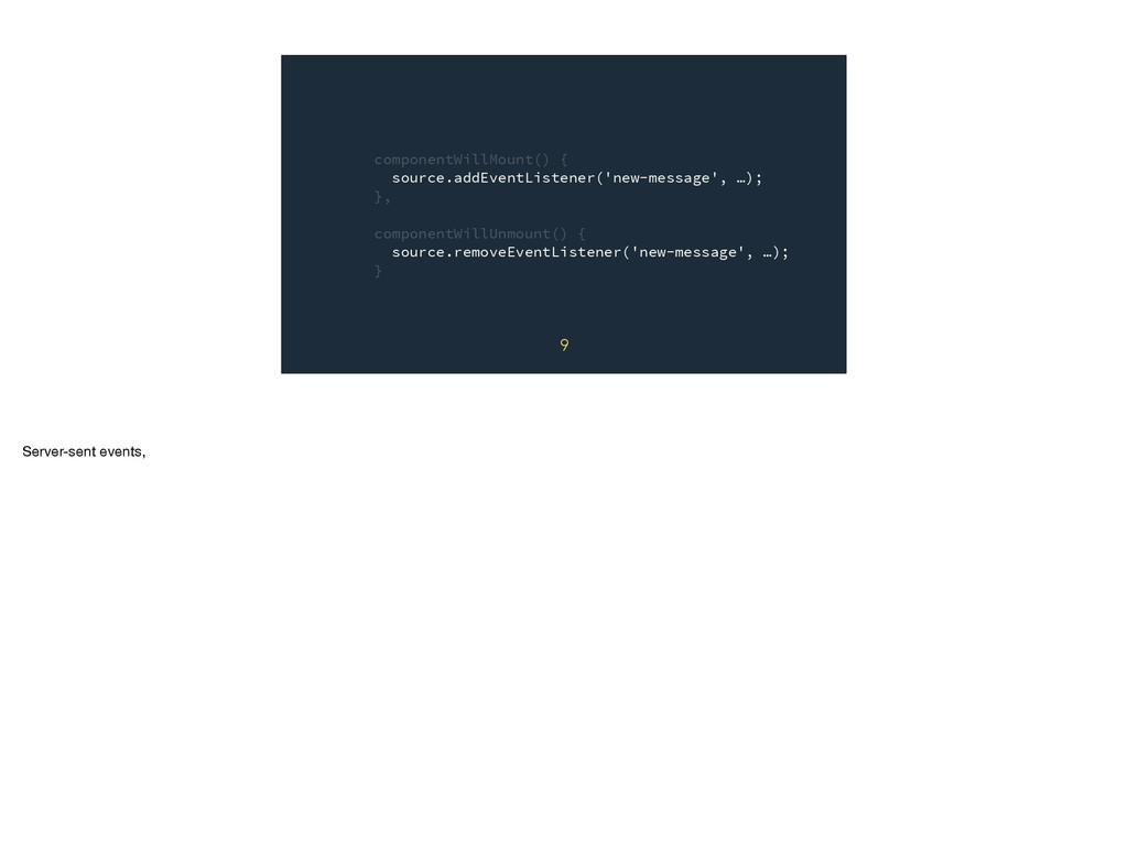 componentWillMount() { source.addEventListener(...
