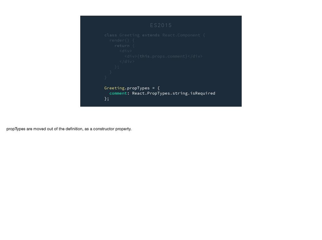 E S 2 0 1 5 class Greeting extends React.Compon...