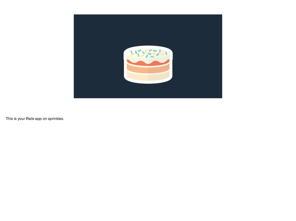 This is your Rails app on sprinkles.