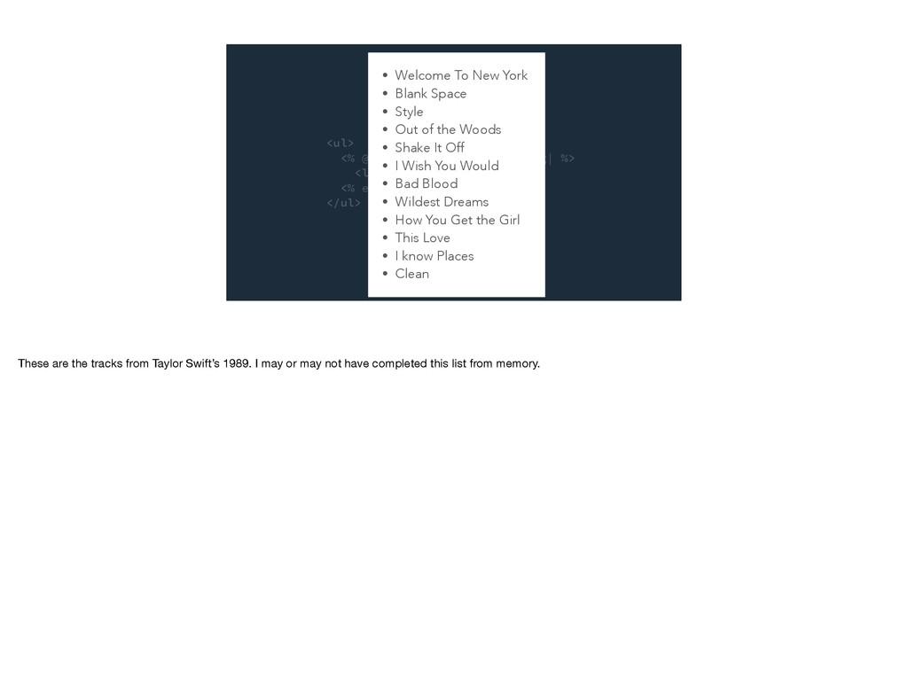 <ul> <% @album.songs.each do |song| %> <li><%= ...