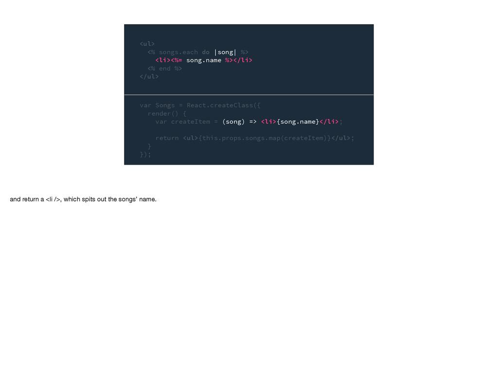 var Songs = React.createClass({ render() { var ...