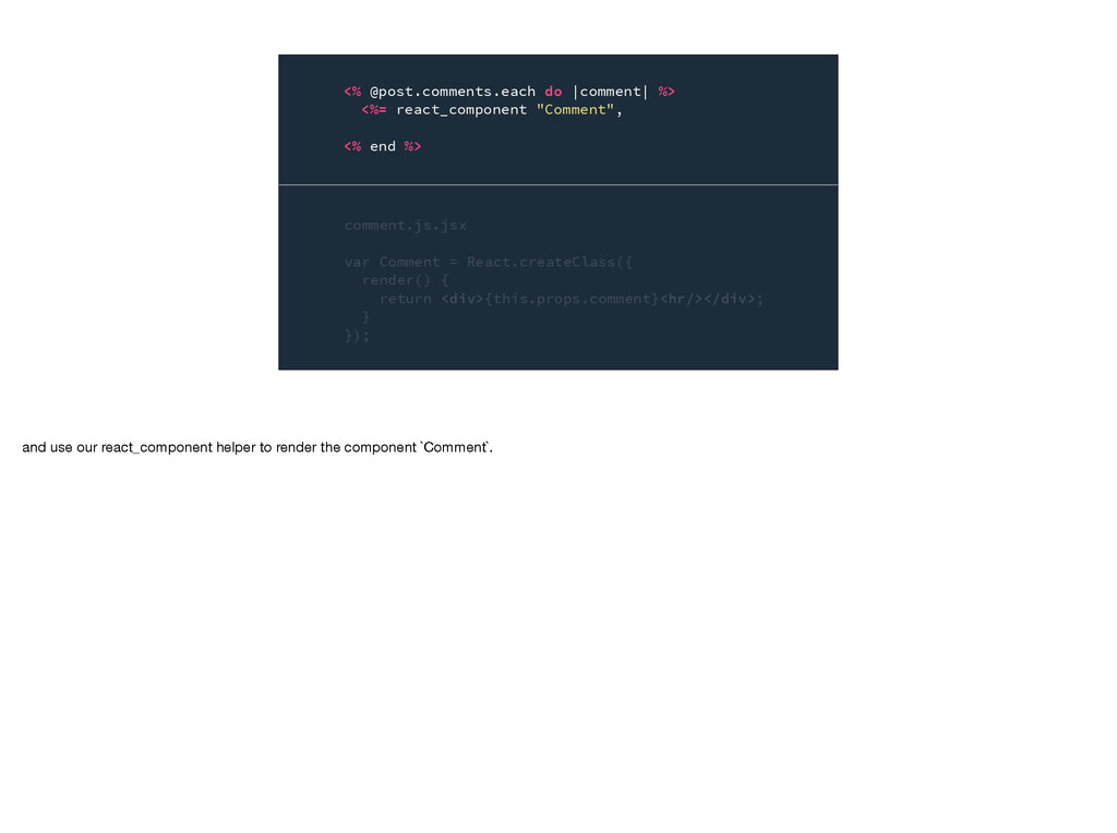 comment.js.jsx var Comment = React.createClass(...