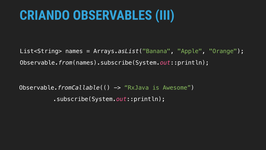 CRIANDO OBSERVABLES (III) Observable.fromCallab...