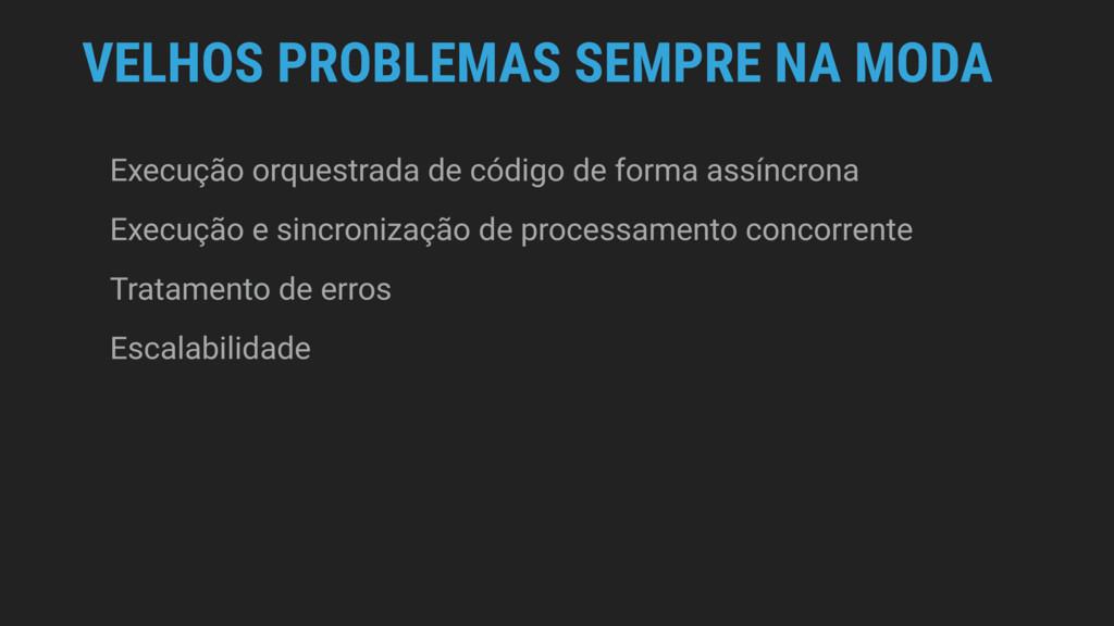 VELHOS PROBLEMAS SEMPRE NA MODA Execução orques...