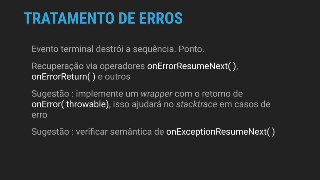 TRATAMENTO DE ERROS Evento terminal destrói a s...