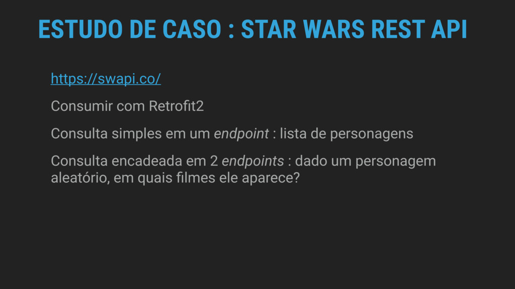 ESTUDO DE CASO : STAR WARS REST API https://swa...