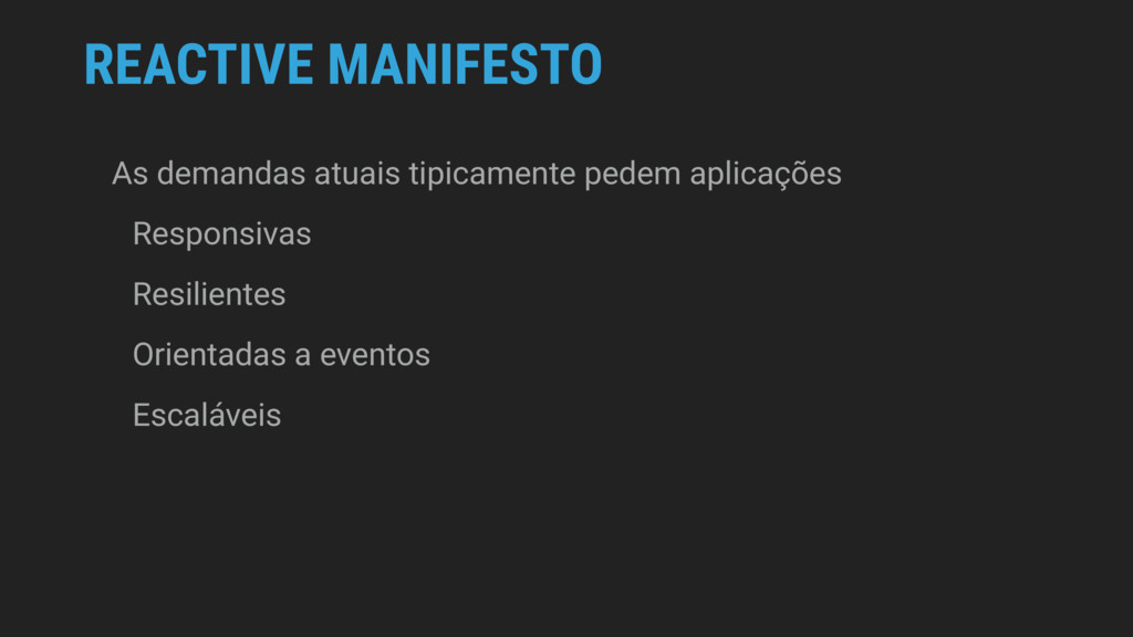 REACTIVE MANIFESTO As demandas atuais tipicamen...