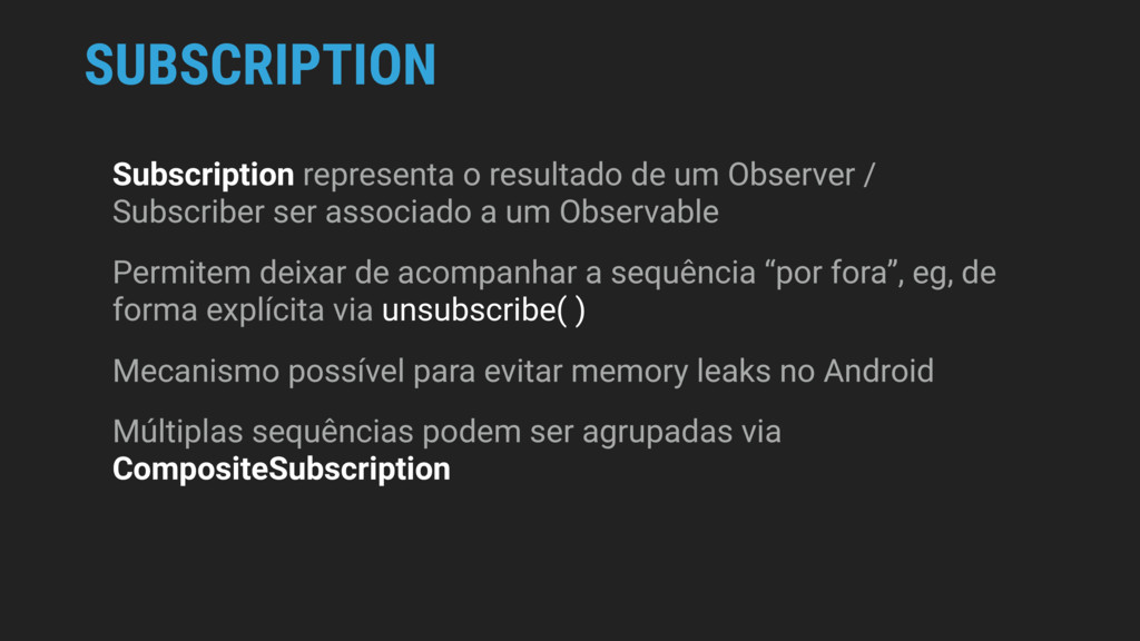SUBSCRIPTION Subscription representa o resultad...