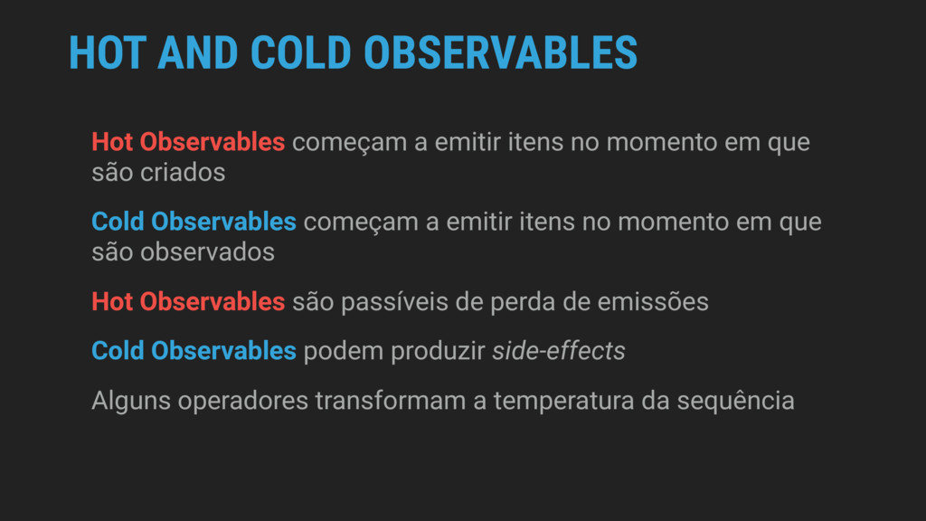 HOT AND COLD OBSERVABLES Hot Observables começa...
