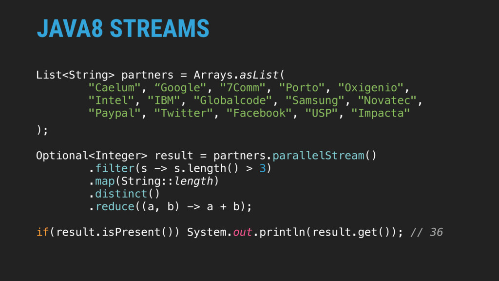 JAVA8 STREAMS List<String> partners = Arrays.as...