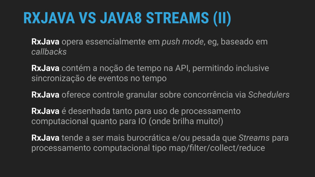 RXJAVA VS JAVA8 STREAMS (II) RxJava opera essen...