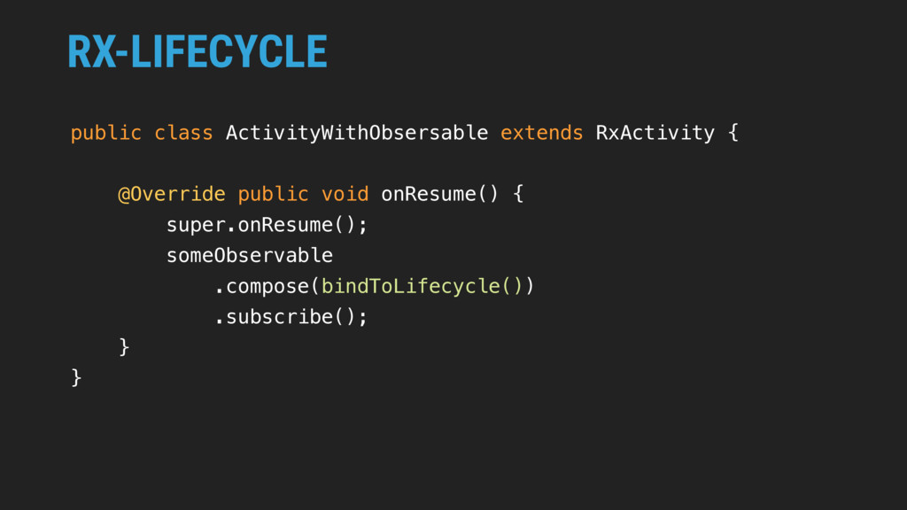 RX-LIFECYCLE public class ActivityWithObsersabl...