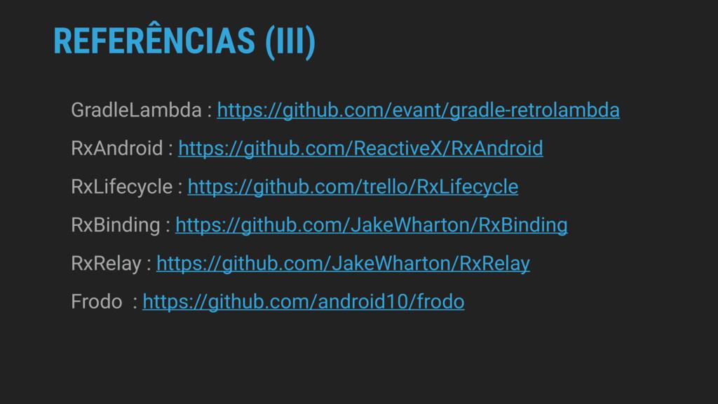 REFERÊNCIAS (III) GradleLambda : https://github...