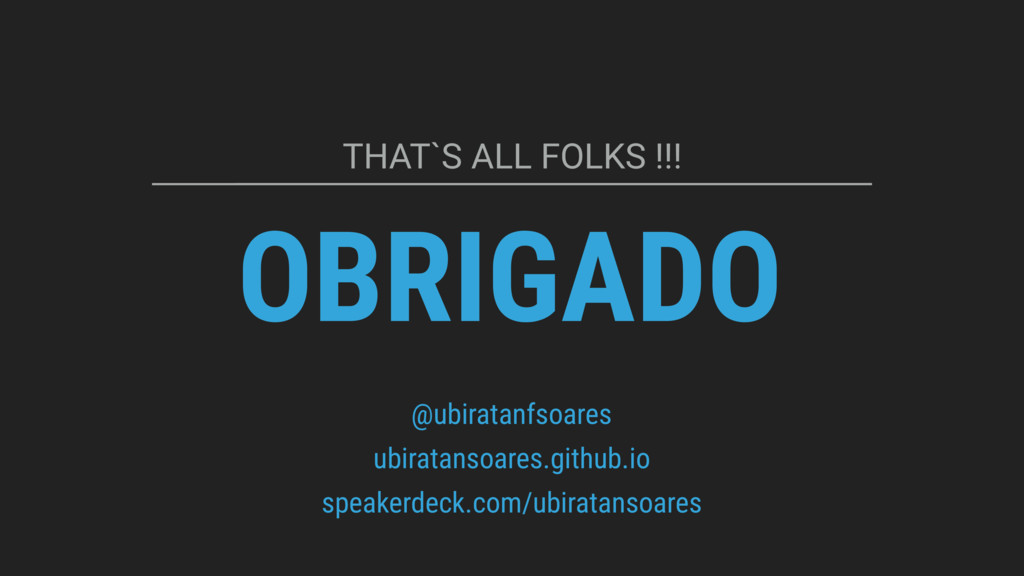OBRIGADO THAT`S ALL FOLKS !!! @ubiratanfsoares ...