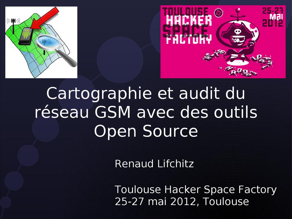 Cartographie et audit du réseau GSM avec des ou...