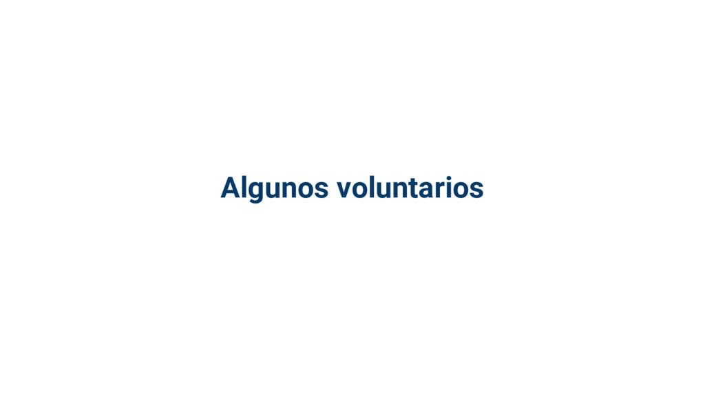 Algunos voluntarios