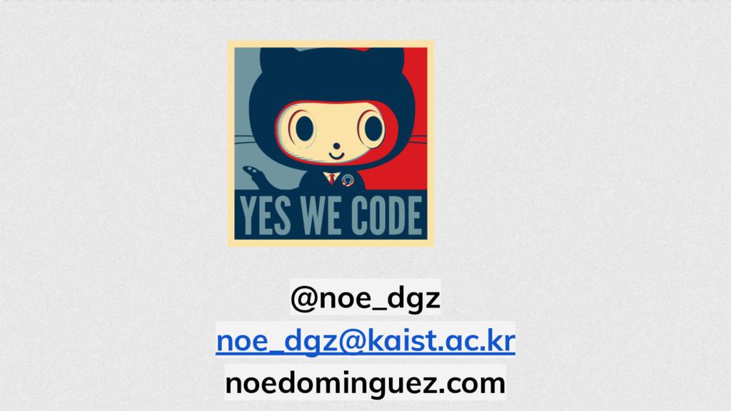 @noe_dgz noe_dgz@kaist.ac.kr noedominguez.com