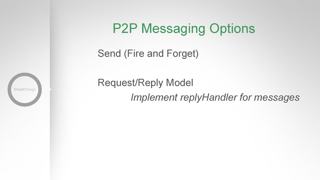 P2P Messaging Options Send (Fire and Forget) Re...