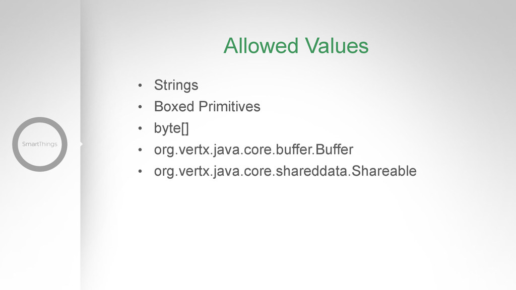 Allowed Values •  Strings •  Boxed Primitives •...
