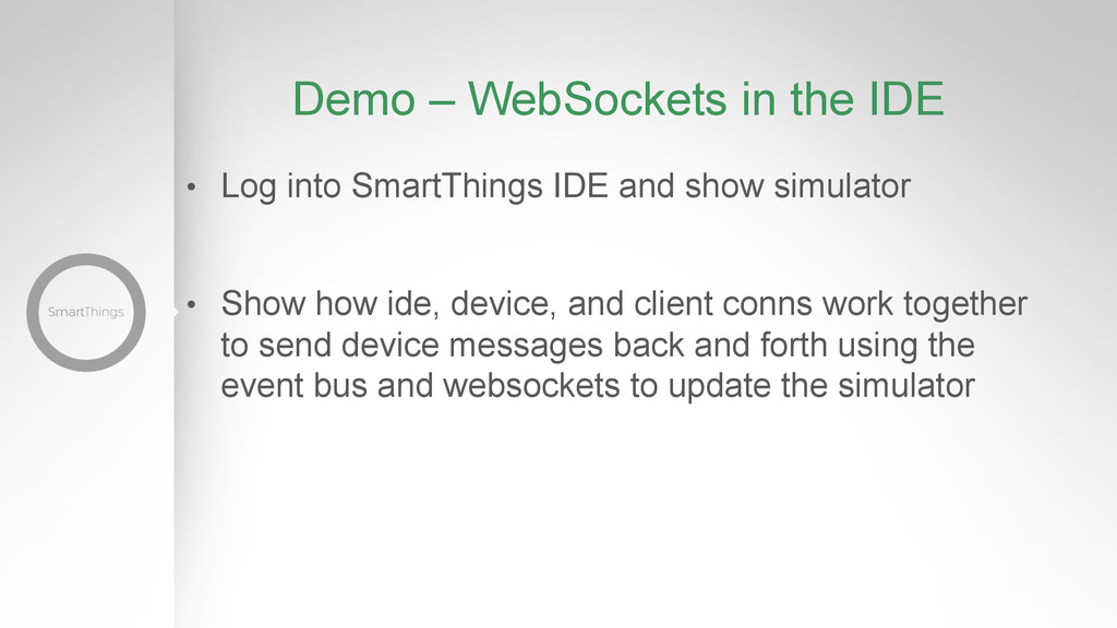 Demo – WebSockets in the IDE •  Log into SmartT...