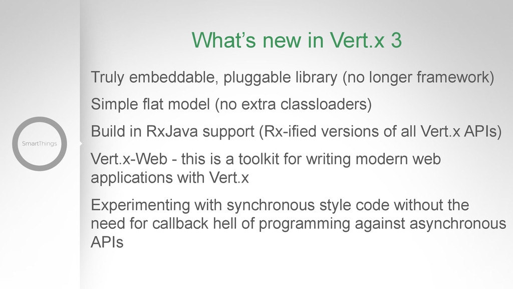 What's new in Vert.x 3 Truly embeddable, plugga...