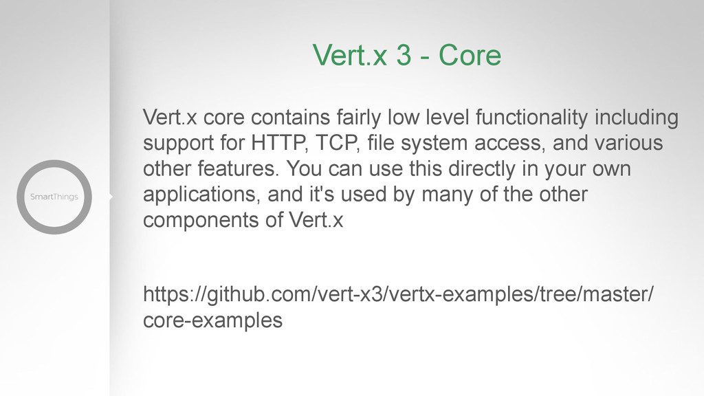 Vert.x 3 - Core Vert.x core contains fairly low...