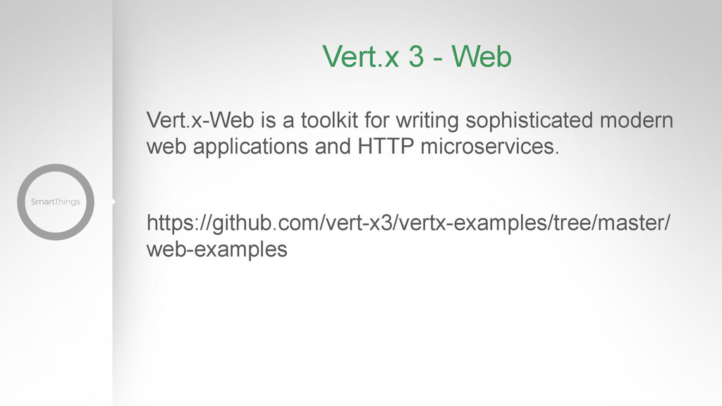Vert.x 3 - Web Vert.x-Web is a toolkit for writ...