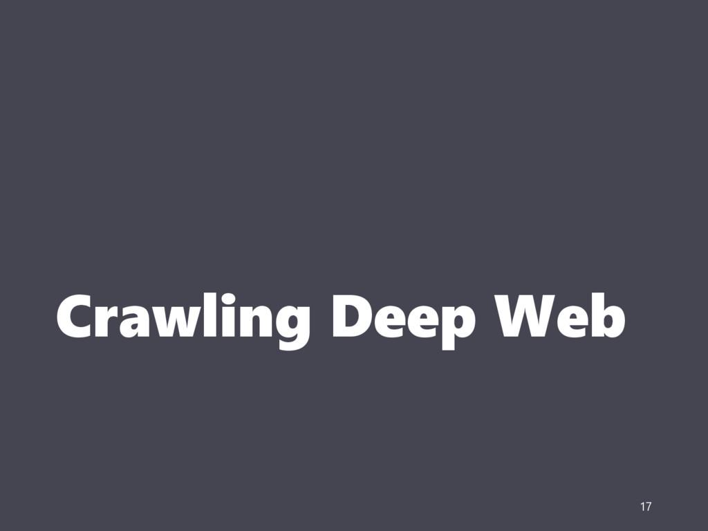 Crawling Deep Web 17