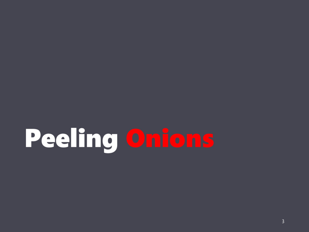 Peeling Onions 3
