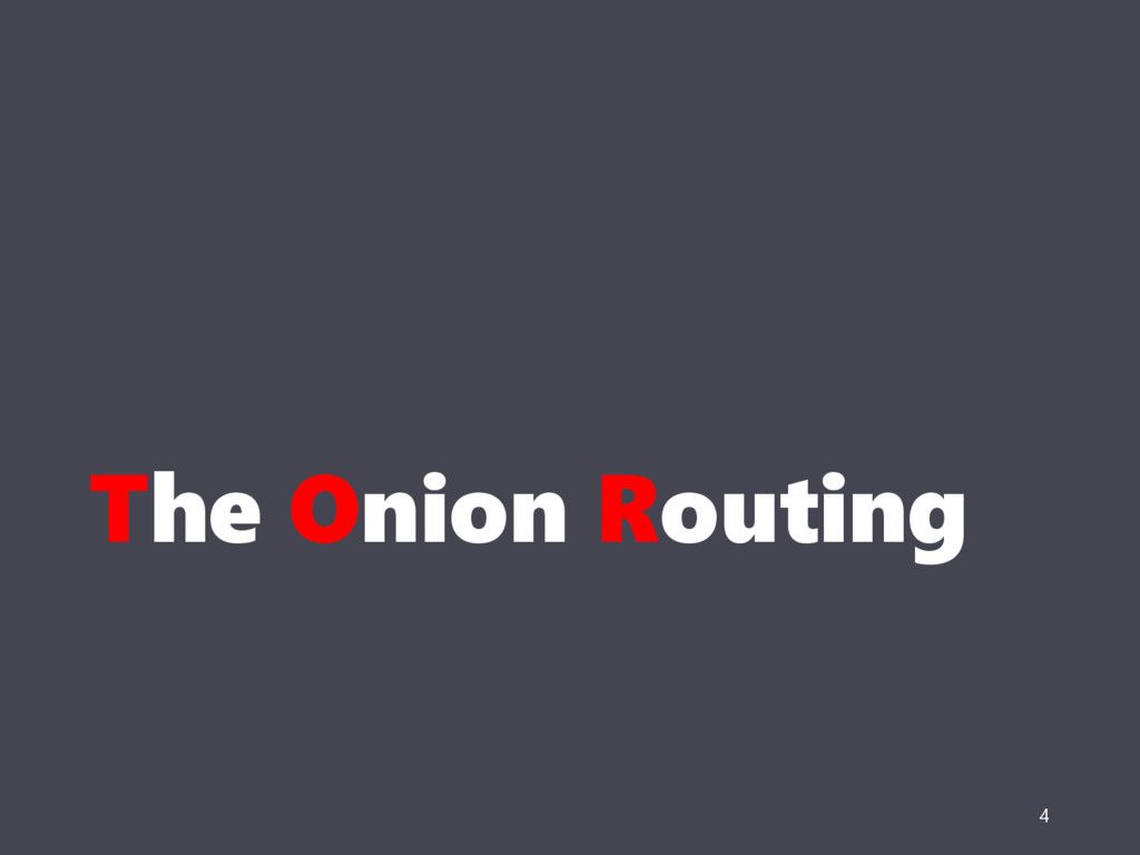 The Onion Routing 4