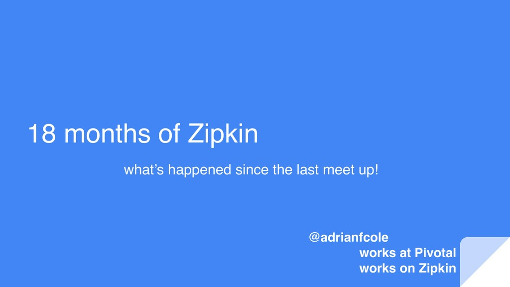 18 months of Zipkin what's happened since the l...