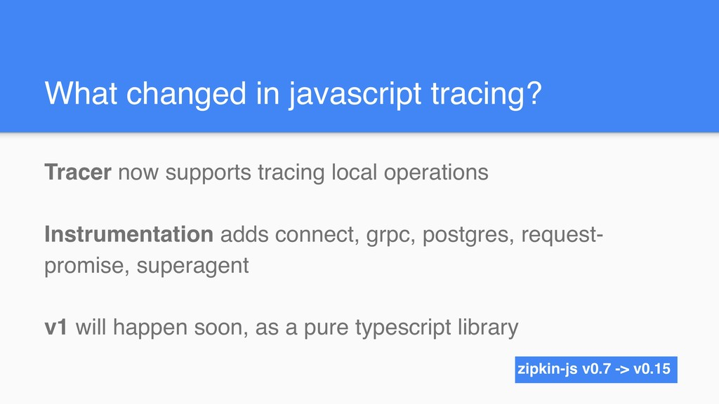 What changed in javascript tracing? Tracer now ...