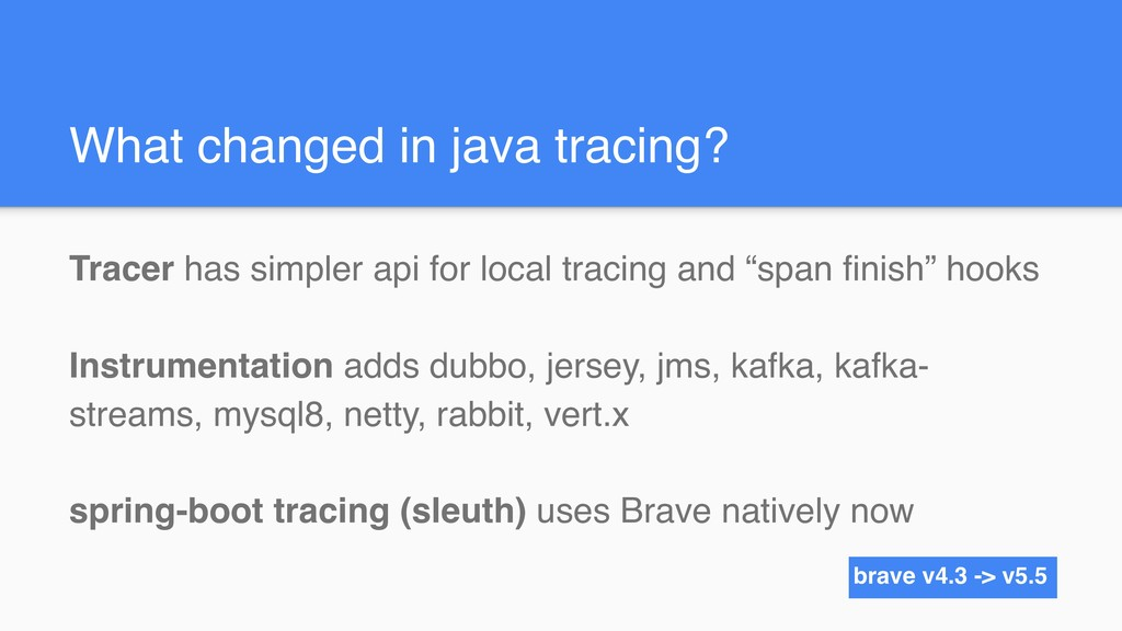 What changed in java tracing? Tracer has simple...