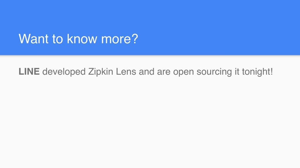 Want to know more? LINE developed Zipkin Lens a...