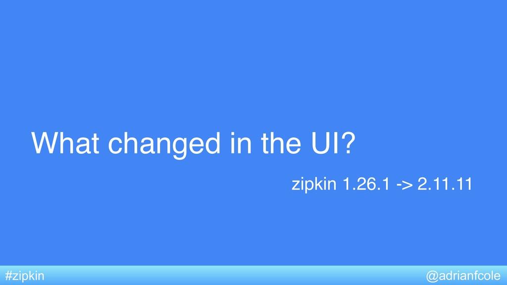 What changed in the UI? @adrianfcole #zipkin zi...