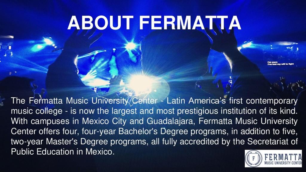 ABOUT FERMATTA The Fermatta Music University Ce...