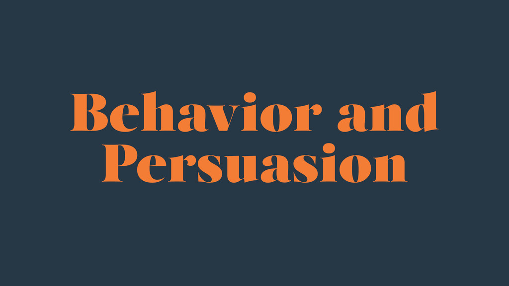 Behavior and Persuasion