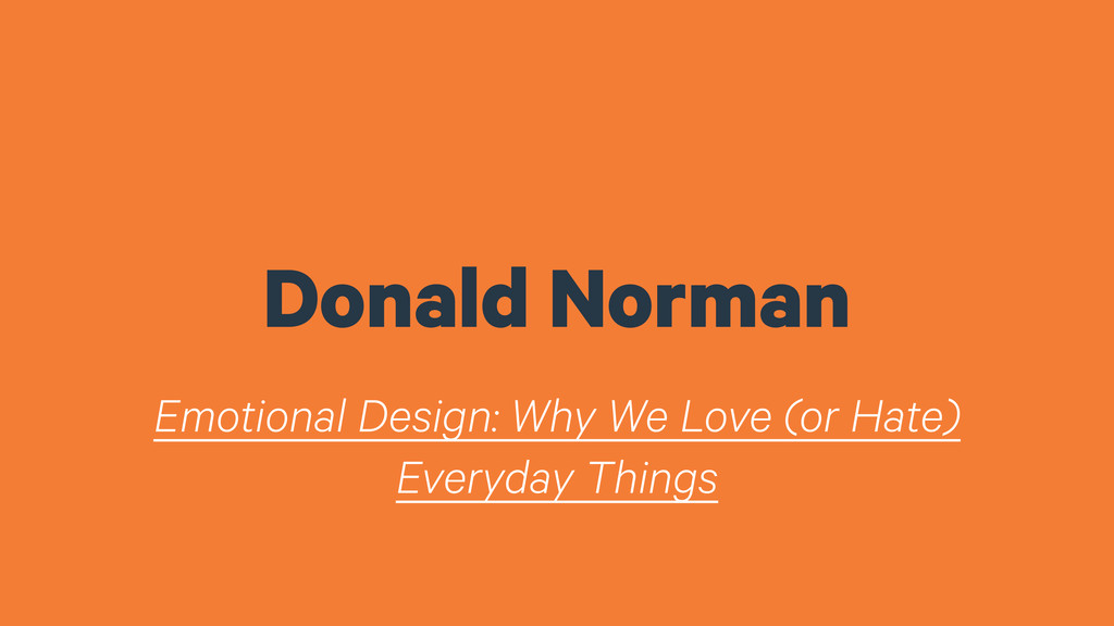 Donald Norman Emotional Design: Why We Love (or...