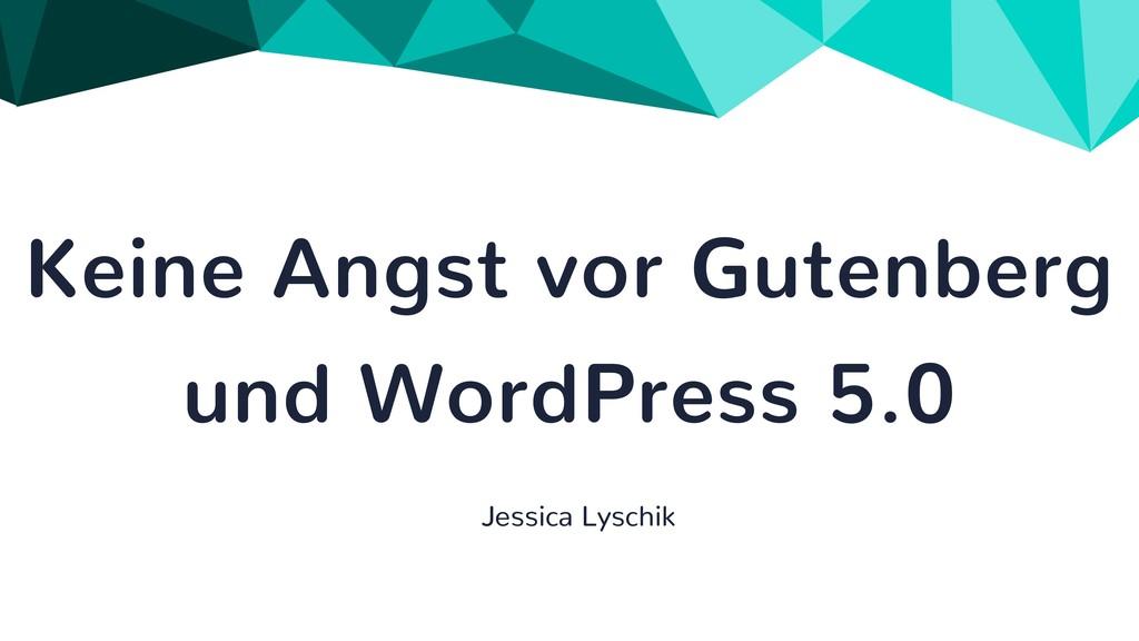 Keine Angst vor Gutenberg und WordPress 5.0 Jes...