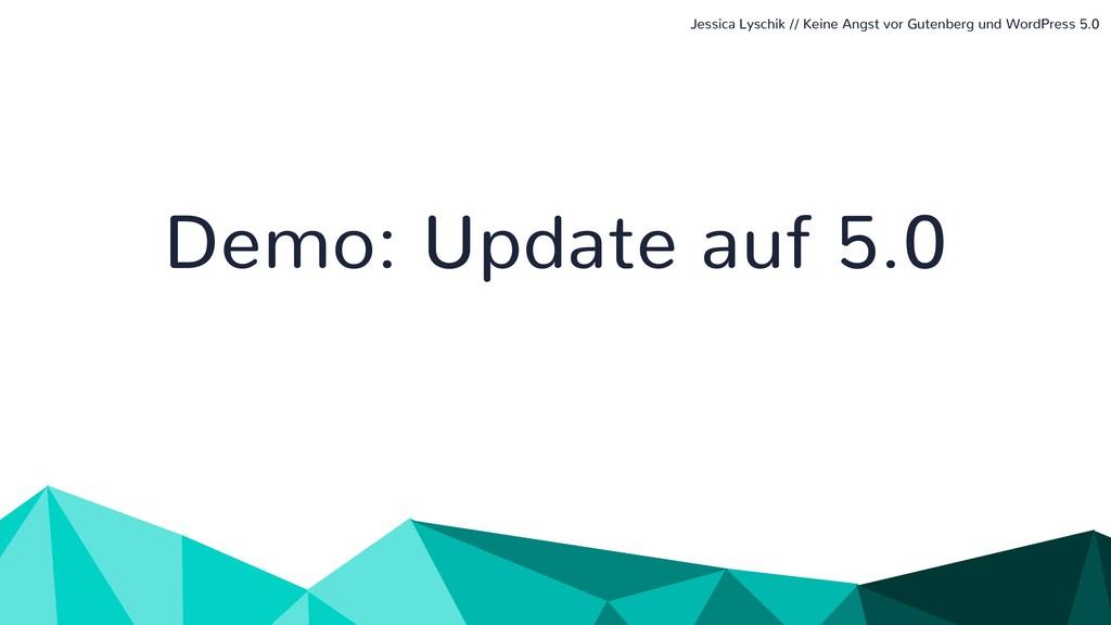 Demo: Update auf 5.0 Jessica Lyschik // Keine A...