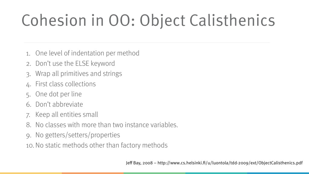 Cohesion in OO: Object Calisthenics 1. One leve...