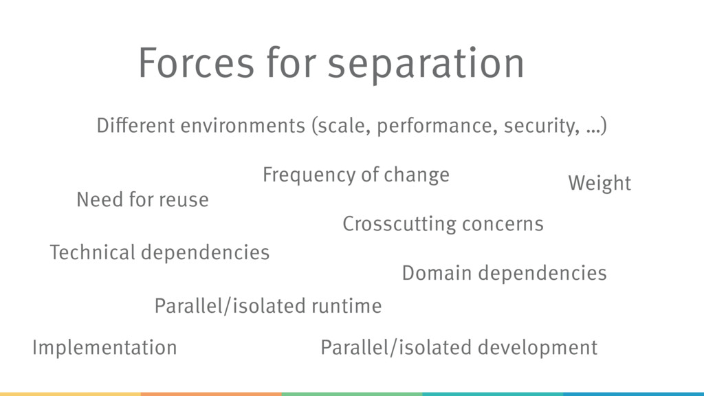 Forces for separation Different environments (s...