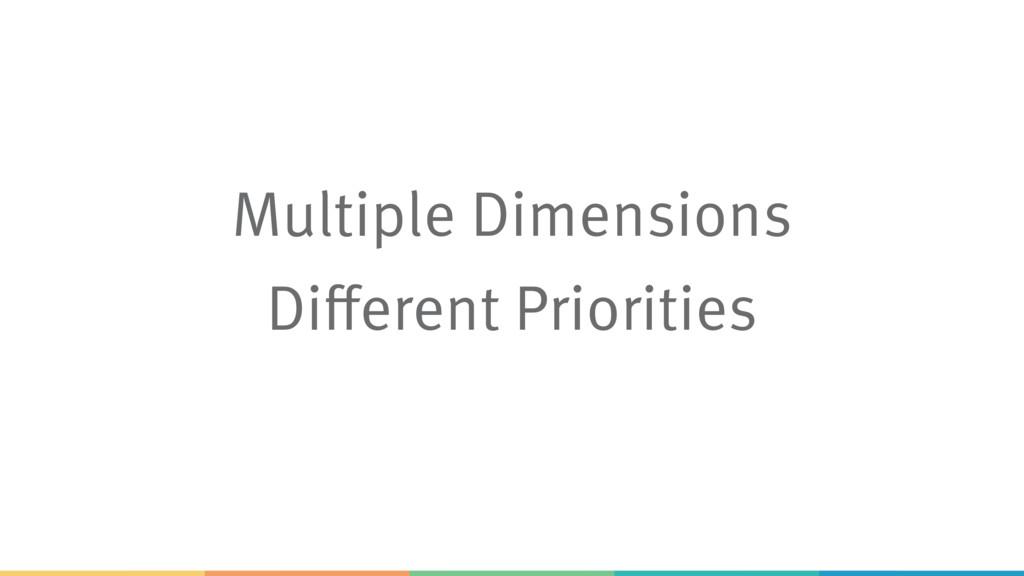 Multiple Dimensions Different Priorities