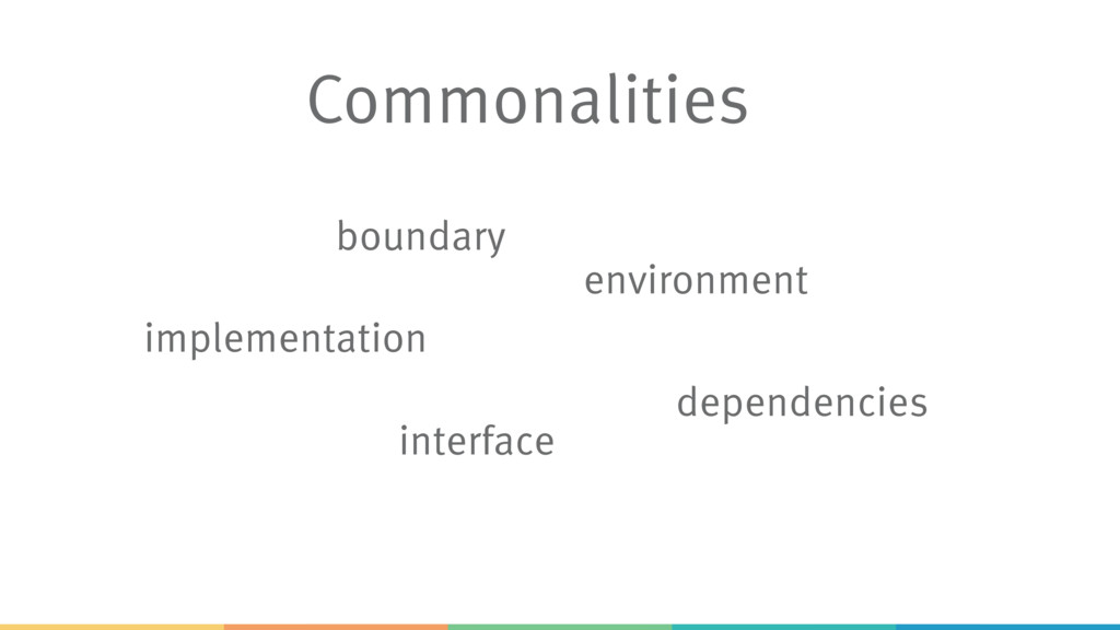 Commonalities dependencies boundary interface e...