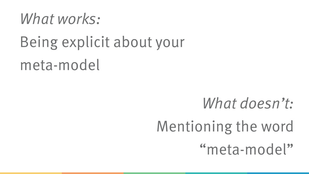 """What doesn't: Mentioning the word """"meta-model"""" ..."""