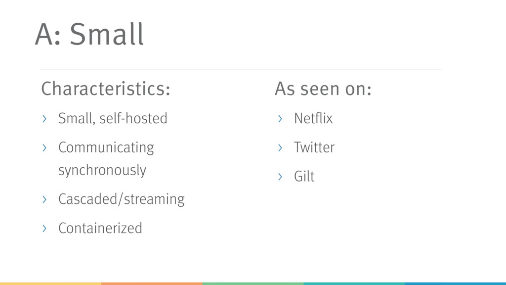 A: Small > Small, self-hosted > Communicating s...